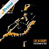 Live in Europe (From Bremen to Paris)