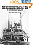 The Mississippi Steamboat Era in Hist...