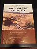 img - for The High, Dry, and Dusty: Memories of the Cowboy Line book / textbook / text book