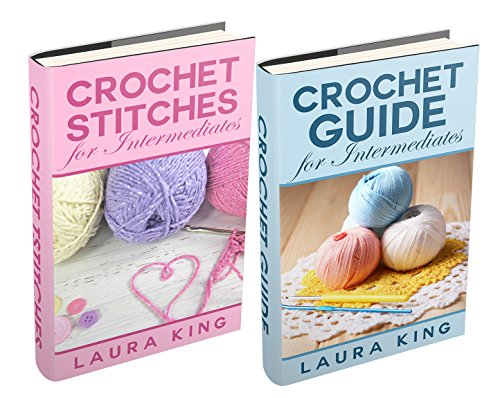 "Free Kindle Book : (2 Book Bundle) ""Crochet Guide For Intermediates"" & ""Crochet Stitches For Intermediates"""