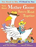 You Read to Me, I'll Read to You: Very Short Mother Goose Tales to Read Together (0316207152) by Hoberman, Mary Ann