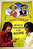 img - for  Socorro! : me estoy pareciendo a mi madre book / textbook / text book