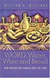 Word, Water, Wine, and Bread: How Worship Has Changed Over the Years (0817008586) by William H. Willimon