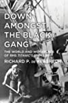Down Amongst the Black Gang: The Worl...