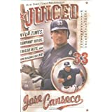 Juiced: Wild Times, Rampant 'Roids, Smash Hits, and How Baseball Got Big ~ Jose Canseco