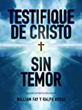 img - for Testifique de Cristo sin temor (Share Jesus Without Fear Spanish Study) (Spanish Edition) book / textbook / text book