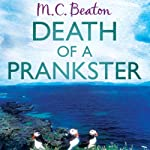 Death of a Prankster: Hamish MacBeth, Book 7 (       UNABRIDGED) by M. C. Beaton Narrated by David Monteath