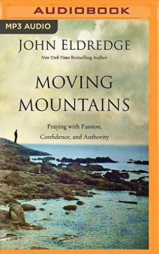 Download Moving Mountains: Praying with Passion, Confidence, and Authority