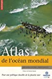 Atlas de l'Océan mondial: Pour une politique durable de la planète mer (2746709422) by Cousteau, Jean-Michel
