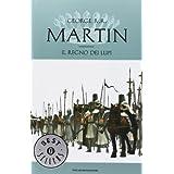 Il regno dei lupi. Le Cronache del ghiaccio e del fuoco: 3di George R. Martin