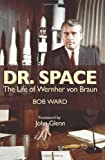img - for Dr. Space: The Life of Werner von Braun book / textbook / text book