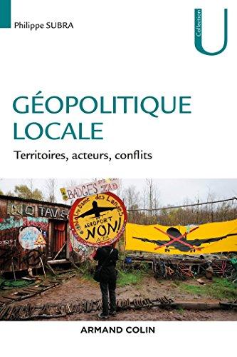 Géopolitique locale - Territoires, acteurs, conflits