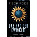 Das Rad der Ewigkeit: Romanvon &#34;Tibor Rode&#34;