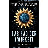 """Das Rad der Ewigkeit: Romanvon """"Tibor Rode"""""""