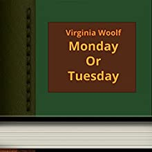 Monday or Tuesday (       UNABRIDGED) by Virginia Woolf Narrated by Anastasia Bertollo