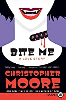 Bite Me: A Love Story