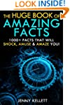 The Huge Book of Amazing Facts - 1000...