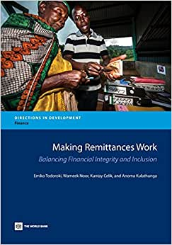Making Remittances Work: Balancing Financial Integrity And Inclusion (Directions In Development)