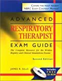 img - for Advanced Respiratory Therapist Exam Guide: The Complete Resource for the Written Registry and Clinical Simulation Exams (Book with CD-ROM) by Sills MEd CPFT RRT James R. (2002-01-15) Paperback book / textbook / text book