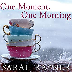 One Moment, One Morning | [Sarah Rayner]
