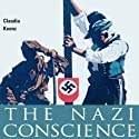 The Nazi Conscience (       UNABRIDGED) by Claudia Koonz Narrated by Mike Pollock