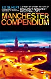 Ed Glinert The Manchester Compendium: A Street-by-Street History of England's Greatest Industrial City