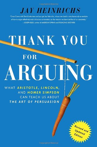 Thank-You-For-Arguing-Revised-and-Updated-Edition-What-Aristotle-Lincoln-And-Homer-Simpson-Can-Teach-Us-About-the-Art-of-Persuasion