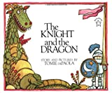 Tomie de Paola The Knight and the Dragon (Paperstar Book)