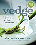 Vedge: 100 Plates Large and Small That Redefine Vegetable Cooking