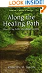 Along the Healing Path : Recovering f...