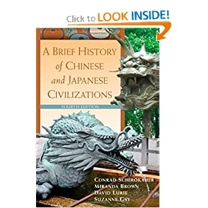 A Brief History of Chinese and Japanese Civilizations Conrad Schirokauer, Miranda Brown, David Lurie and Suzanne Gay