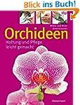 Orchideen: Haltung und Pflege leicht...