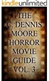 The C. Dennis Moore Horror Movie Guide, Vol. 3