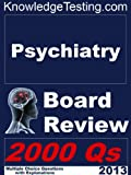 Psychiatry Board Review (Board Certification in Psychiatry)