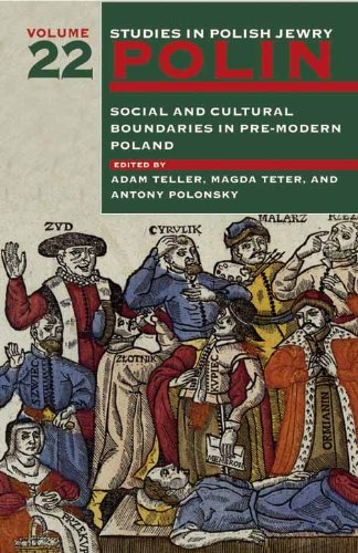 polin-studies-in-polish-jewry-volume-22-social-and-cultural-boundaries-in-pre-modern-poland-early-mo