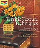 Terrific Texture Techniques: Decorating with Dimensional Finishes
