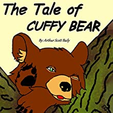 The Tale of Cuffy Bear Audiobook by Arthur Scott Bailey Narrated by Chandler Craig