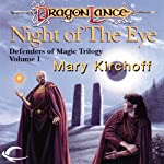 Night of the Eye: Dragonlance: Defenders of Magic, Book 1 (       UNABRIDGED) by Mary Kirchoff Narrated by J. P. Linton