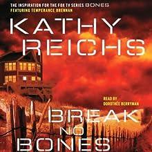 Break No Bones (       UNABRIDGED) by Kathy Reichs Narrated by Dorothee Berryman