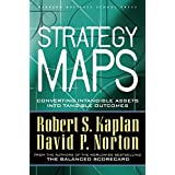Strategy Maps: Converting Intangible Assets into Tangible Outcomes ~ Robert S. Kaplan
