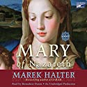 Mary of Nazareth: A Novel Audiobook by Marek Halter Narrated by Bernadette Dunne