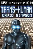 Trans-Human (Book 3) (Post-Human Sequel)