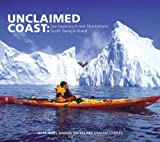 Unclaimed Coast: Sea Kayaking Ernest Shackleton's South Georgia Island (Penguin Original) (0143007327) by Jones, Mark