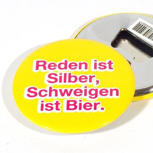 """Magnet Flaschenöffner-Button """"Reden ist silber, schweigen ist Bier"""""""