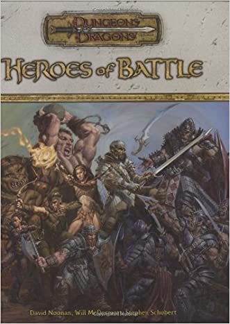 Heroes of Battle (Dungeons & Dragons d20 3.5 Fantasy Roleplaying, Rules Supplement) written by David Noonan