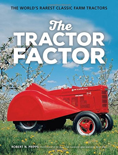 The Tractor Factor: The World's Rarest Classic Farm Tractors (John Deere Kerosene compare prices)