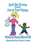img - for Quit the Drama Just Put on Your Pajama book / textbook / text book