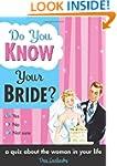 Do You Know Your Bride?