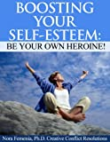 img - for Boosting Your Self Esteem: Be Your Own Heroine! (Healing Emotional Abuse Book 3) book / textbook / text book