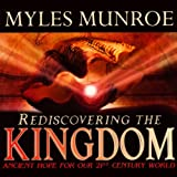 img - for Rediscovering the Kingdom: Ancient Hope for our 21st Century World book / textbook / text book